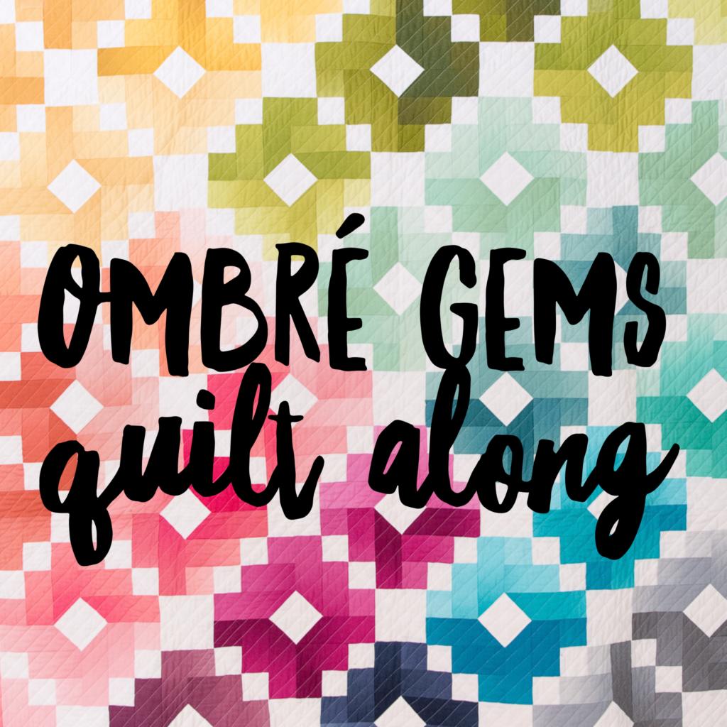 Ombre Gems Quilt along