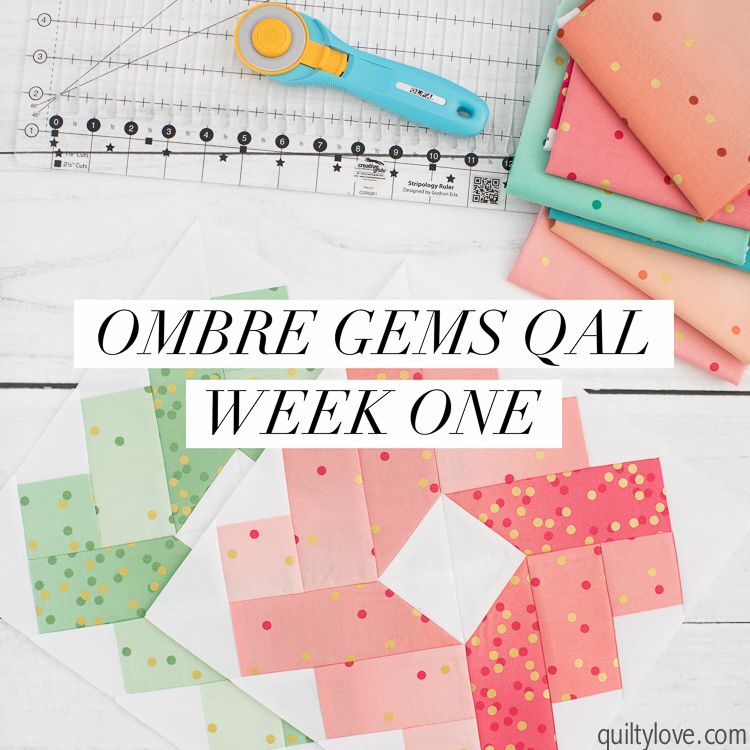 Ombre Gems quilt along week One