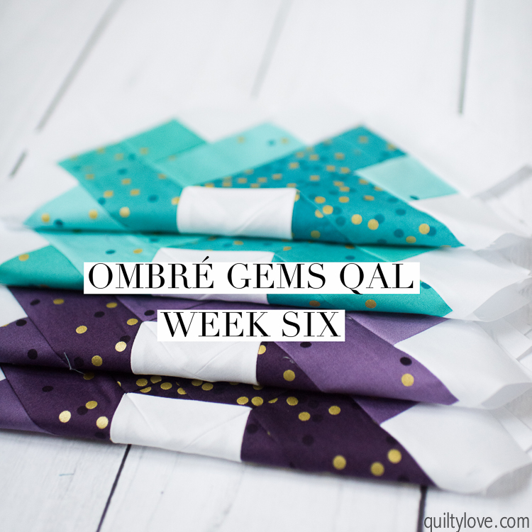 Ombre Gems Quilt along week six