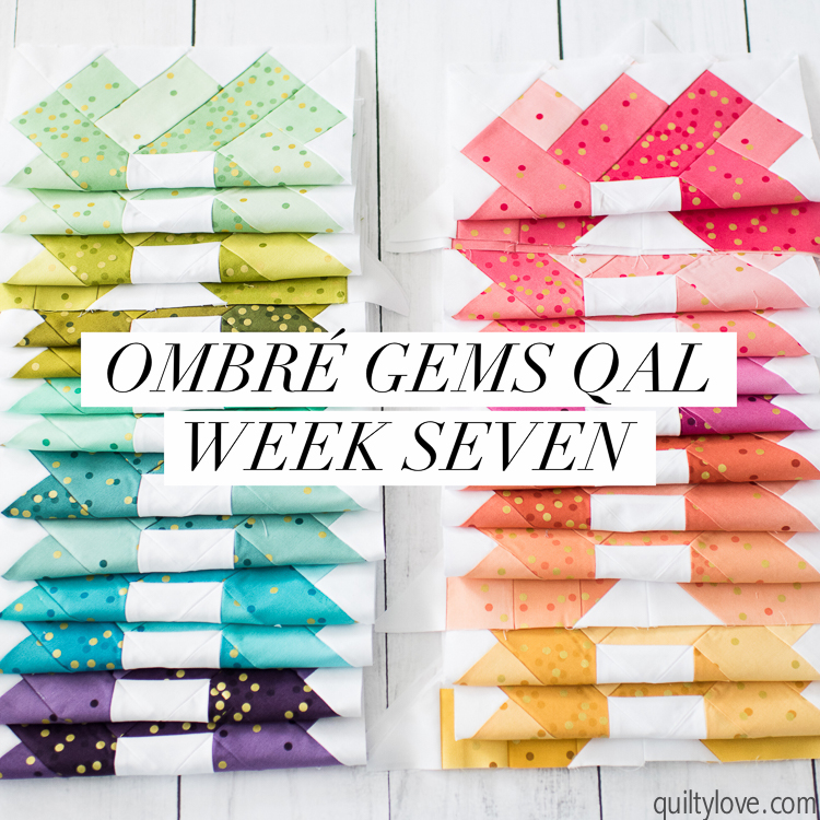 Ombre Gems quilt along week seven