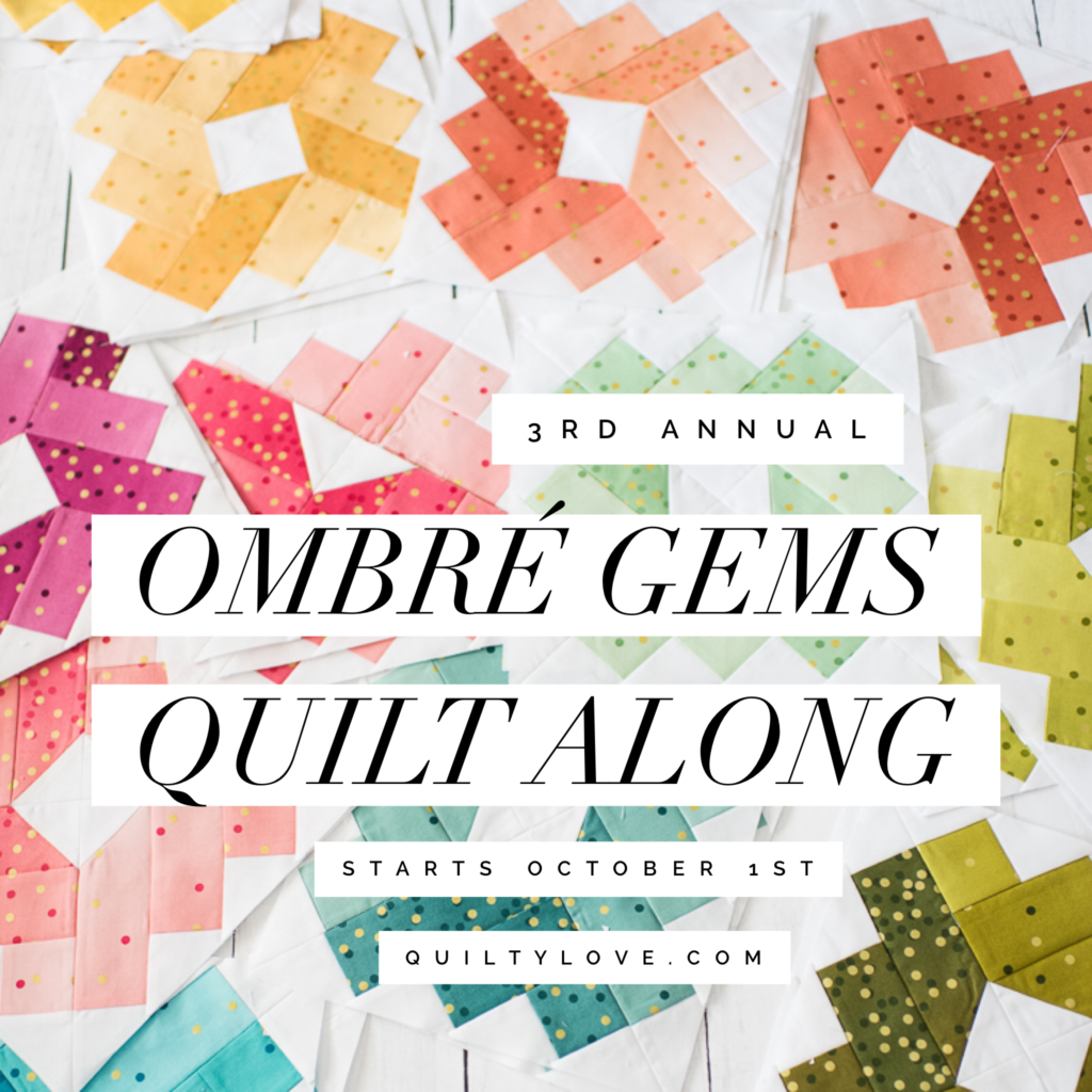 3rd Annual Ombre Gems Quilt Along - Quilty Love